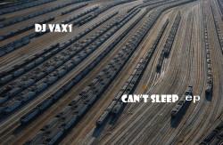 Dj Vax1 – Can't Sleep