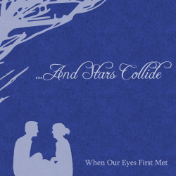 ...And Stars Collide – When Our Eyes First Met artwork