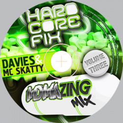DJ Davies and MC Skatty – Hardcore Fix Vol Three (The MDMAzing Mix) artwork