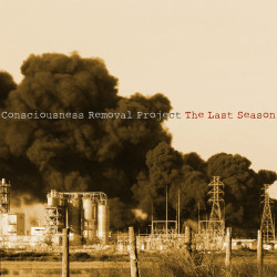 Consciousness Removal Project – The Last Season artwork