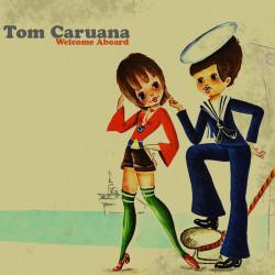 Tom Caruana – Welcome Aboard artwork