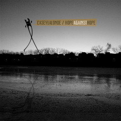 Casey LaLonde – Hope Against Hope artwork