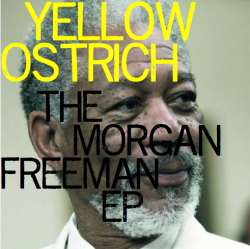 Yellow Ostrich – The Morgan Freeman EP artwork