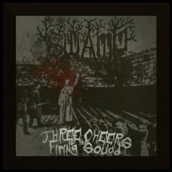 Swamp – Three Cheers for the Firing Squad