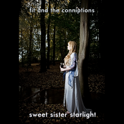 Fit and the Conniptions – Sweet Sister Starlight artwork