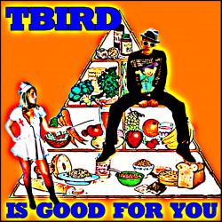 T Bird – T Bird Is Good For You artwork