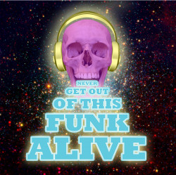 T Bird and the Breaks – Never Get Out of this Funk Alive artwork