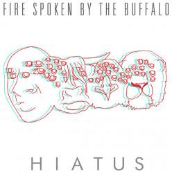 Fire Spoken by the Buffalo – Hiatus artwork