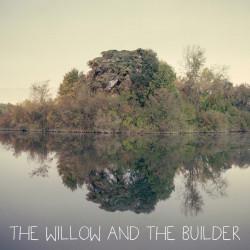 The Willow & The Builder – The Willow & The Builder artwork
