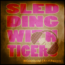 Sledding With Tigers – WOAHbots! (And People) artwork