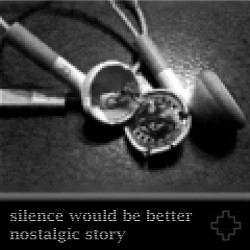 Nostalgic Story – Silence Would Be Better artwork