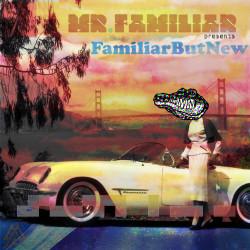 Mr. Familiar with Albert Vargas and J. NiCS – FamiliarButNew artwork