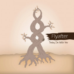 Flyafter – Today I'm With You artwork