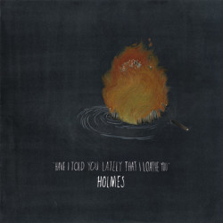 Holmes – Have I Told You Lately That I Loathe You artwork