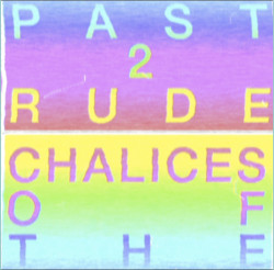 Chalices of the Past – 2 RUDE artwork