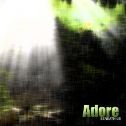 Adore – Beneath Us