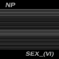 NP – Sex_(VI) artwork