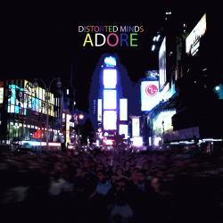 Adore – Distorted Minds artwork