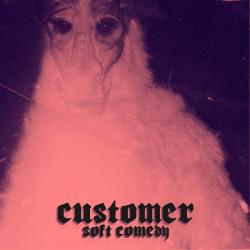 Customer – Soft Comedy artwork
