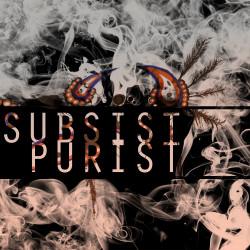 Subsist – Purist