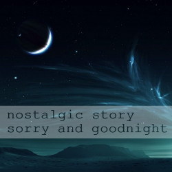 Nostalgic Story – Sorry And Goodnight artwork