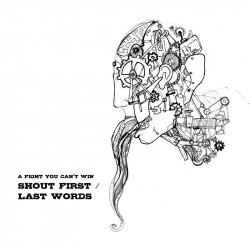 A Fight You Can't Win – Shout First / Last Words artwork