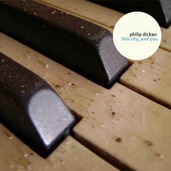 Philip Dickau – This City, and You artwork