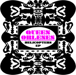 Queen Orlenes – Helicopters artwork