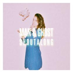 Man & Ghost – Shoutalong artwork