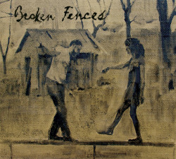 Broken Fences – Broken Fences artwork