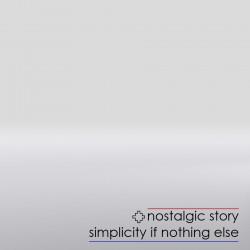 Nostalgic Story – Simplicity If Nothing Else