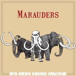 Big Mean Sound Machine – Marauders
