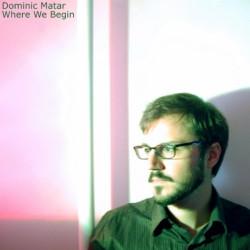 Dominic Matar – Where We Begin artwork