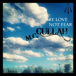 MC Cullah – Be Love Not Fear artwork