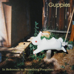Guppies – In Reference to Something Forgotten artwork