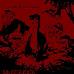 XsaladcrusherX – Land Before Grind artwork