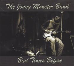 The Jonny Monster Band – Bad Times Before artwork