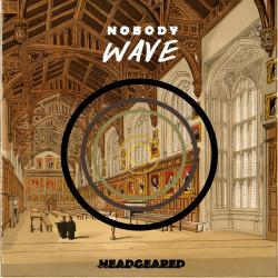 Nobody Wave – Headgeared artwork