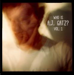 The A.J. Gatz Project – Who is A.J. Gatz? Volume 1 artwork