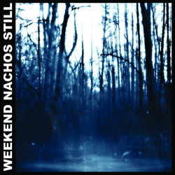 Weekend Nachos – Still (Sampler) artwork