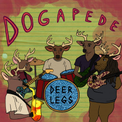 Deer Legs – Dogapede artwork