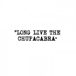 Lechuguillas – Long Live The Chupacabra artwork