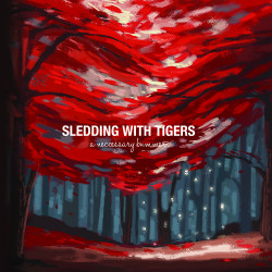 Sledding With Tigers – A Necessary Bummer artwork