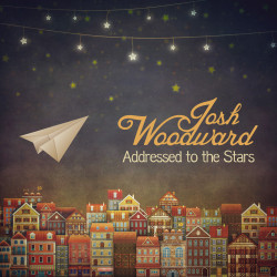 Josh Woodward – Addressed to the Stars artwork