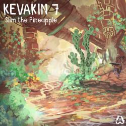 Slim The Pineapple – Kevakin 7 artwork