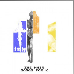 Zhe Nhir – Songs For K artwork