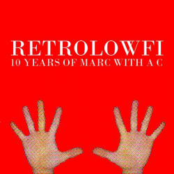 Marc With a C – RetroLowFi: 10 Years Of Marc With a C artwork